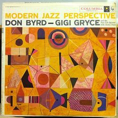 DONALD BYRD & GIGI GRYCE modern jazz perspective LP VG+ CL 1058 NEIL FUJITA 1957. This is a fabulous album.