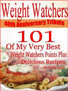 Weight Watchers 40th Anniversary Tribute 101 OF My Very Best Weight Watchers Points Plus Delicious Recipes by Katie Love, http://www.amazon.com/dp/B00ACLWH76/ref=cm_sw_r_pi_dp_Dn14qb0RFPGDJ