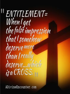 This is so well said!. What the Bible Says About Entitlement (A Divine Encounter)