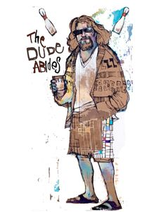 More Dude . . . The Big Lebowski.