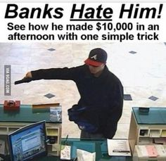 Banks hate him! Lmao!