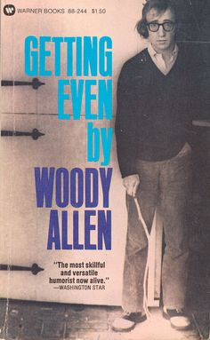 Getting Even by Woody Allen.