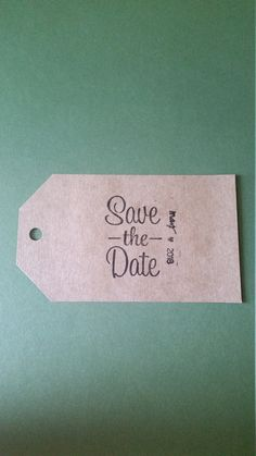 Check out this item in my Etsy shop https://www.etsy.com/listing/448771412/save-the-date-tags