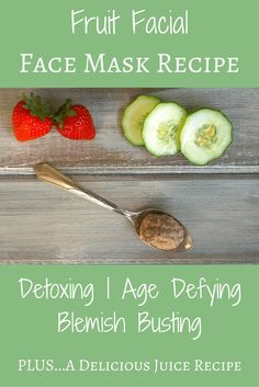 DIY Fruit Facial (Detoxing, Age Defying, Blemish Busting Face Mask + Juice Recip… – Keep up with the times. Homemade Face Masks, Diy Face Mask, Yummy Juice Recipes, Diy Masque, Diy Skin Care, Anti Aging Skin Care, Fruit, Diys, Food