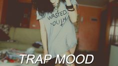 Trap Mood | Best Trap Music | Trap Music #4 | Trap Songs 2016