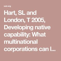 Hart, SL and  London, T 2005, Developing native capability: What multinational corporations can learn from the base of the pyramid, Stanford Social Innovation Review, vol. 3, no. 2, pp. 28-33.