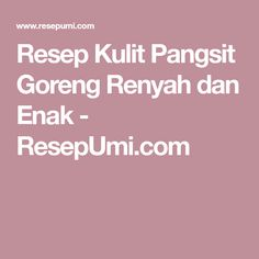 Resep Kulit Pangsit Goreng Renyah dan Enak - ResepUmi.com