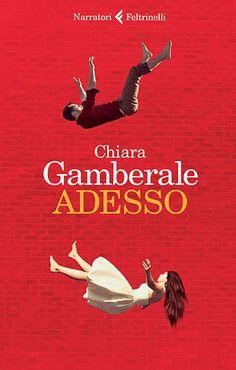 Chiara Gamberale, Adesso