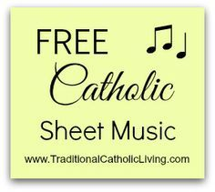 Catholic Sheet Music--wonderful resource for music for home devotions!