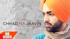 Chhad Na Jaavin   Jordan Sandhu Feat Bunty Bains   Latest Punjabi Song  ...