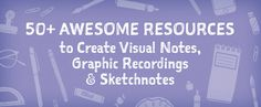 50+ Awesome Resources to Create Visual Notes, Graphic Recordings & Sketchnotes ~ Creative Market Blog