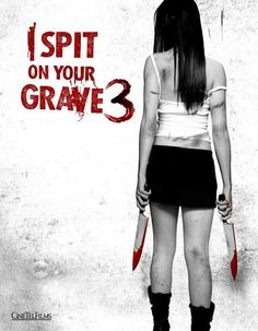 Body Count Rising: I Spit on Your Grave 3 is coming from Anchor Bay