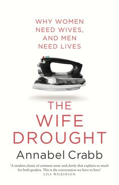 Why women need wives, and men need lives