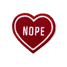 Nope Heart Patch - Red from Strange Ways. Saved to Pins + Patches. Shop more products from Strange Ways on Wanelo. Pin And Patches, Iron On Patches, Patches For Jackets, Jean Jackets, Lizzie Hearts, Embroidery Designs, Luanna, Rock Shirts, Red Aesthetic