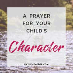 A Scripture-based Prayer for Your Child's Character - Kaylene Yoder Prayers To Pray Over Children, Mothers Quotes To Children, Praying For Your Children, Raising Godly Children, Bible For Kids, Prayers For My Daughter, Prayer For Son, Prayer For Mothers, Mom Prayers