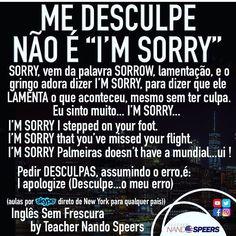 """Teacher Nando Speers on Instagram: """"COMPARTILHEM PORQUE MUITA GENTE NÃO SABE !!! . Gringos não são mesmo de pedir desculpas. Em geral eles vivem de """"Sinto Muito"""" I'm Sorry !!!…"""""""