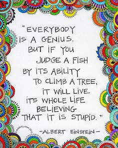 Best Quotes about Strength Brightly Colored Art Print- Everybody is a Genius Albert Einstein Quote Great Quotes, Me Quotes, Motivational Quotes, Inspirational Quotes, Judge Quotes, Space Quotes, Romance Quotes, Super Quotes, People Quotes