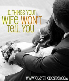 11 Things Your Wife Wont Tell You