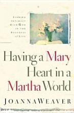 OK, so I am a Martha, trying to be more like Mary!