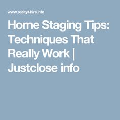 Home Staging Tips: Techniques That Really Work | Justclose info