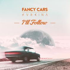 """""""I'll Follow"""" by Fancy Cars Svrcina #Music #MusicHits"""