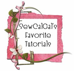 !Insights From SewCalGal: My Favorite Tutorials