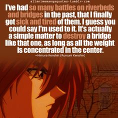This certain anime made me cry so much. Especially the movies. Kenshin Le Vagabond, Nerd Love, My Love, Outlaw Star, Princess Jellyfish, Samurai Champloo, Picture Quotes, Quotes Pics, Live Action Film