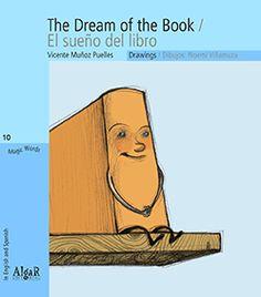 """Vicente Muñoz Puelles. ·The dream of the book / El sueño del libro"""". Editorial Algar (4 a 6 años). Vicente se durmió con el libro entre las manos y al despertar... se había convertido en libro!"""