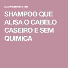 SHAMPOO QUE ALISA O CABELO CASEIRO E SEM QUIMICA