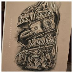 Easy Come Easy Go tattoo sketch drawing by jeremy worst