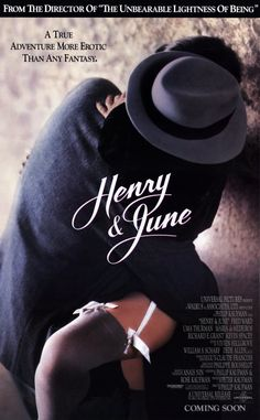 Henry and June directed by Philip Kaufman (loosely based on the novel written by Anaïs Nin) Starring Fred Ward, Uma Thurman and Maria de Medeiros