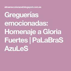 Greguerías emocionadas: Homenaje a Gloria Fuertes | PaLaBraS  AzuLeS