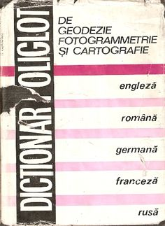 Dictionar Poliglot De Geodezie, Fotogrammetrie Si Cartografie