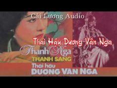 Cải Lương - Thái Hậu Dương Vân Nga -Thanh Nga , Thanh Sang - Cải Lương Cổ Trang Cực Hay - YouTube