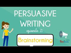 Persuasive Writing for Kids: Brainstorming Topics Episode 2:  Do you know how to write a persuasive writing piece? The first step is to brainstorm topic ideas! Watch this video to help you get started!