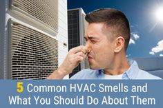 5 Common HVAC Smells and What You Should Do About Them - http://www.scottsdaleair.com/5-common-hvac-smells/