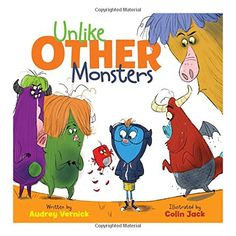 Unlike Other Monsters by Audrey Vernick…
