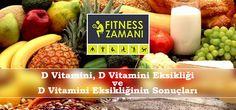 D Vitamini, D Vitamini Eksikliği ve D Vitamini Eksikliğinin Sonuçları