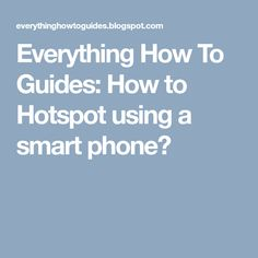 In this article am simply going to show you how to hotspot using your smart phone? Smartphone