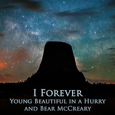 I Forever - Young Beautiful in a Hurry and Bear McCreary