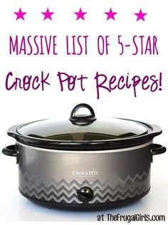 Massive List of 5-Star Crock Pot Recipes! ~ at TheFrugalGirls.com ~ you'll find Dips, Drinks, Desserts, and loads of easy Dinner options!!  Go grab your Crock Pot and take a trip to tasty town! #crockpot #recipes #thefrugalgirls