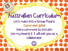 We are collecting resources, ideas, inspiration, tips and tricks to help us tackle the new Australian Curriculum. Let's make this a busy and active Group Board. COME AND JOIN! There are no rules - just join! Add a comment to the orange polka dot 'come and join' pin and I will send you an invitation to join this board as a collaborator. This will be a really efficient (and fun) way for us to tackle this together.
