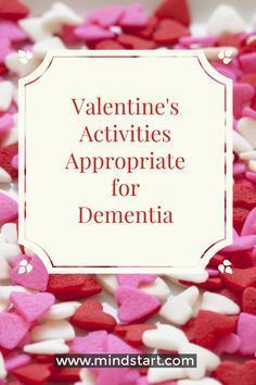 Round up of 5 Valentine's Day activities that are just right for people with dementia. Includes adaptations for lower levels of dementia and the benefits of each activity.