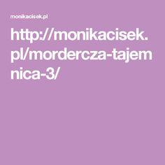 http://monikacisek.pl/mordercza-tajemnica-3/