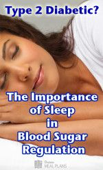 The Importance of sleep on blood sugar levles for type 2 diabetics