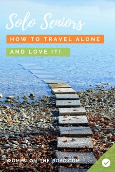 Senior Women Solo Travel: Am I too old to travel solo? How to travel alone and love it. Solo Travel Tips, Travel Goals, Travel Advice, Travel Guides, Travel Hacks, Travel Style, Travel Flights, Travel News, Travel Usa
