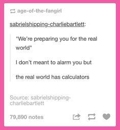 tumblr • funny • school • education system • american • stupid • teachers • ugh • calculators • funny • haha • lol • humor • jokes • text posts