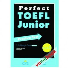 Bộ PERFECT TOEFL JUNIOR PRACTICE TEST BOOK 1 được biên soạn nhằm mục đích giúp cho các bạn đạt được điểm số cao trong các kỳ thi TOEFL với các bài tập sát với các kỳ thi thực tế bạn có thể tự rèn luyện và nâng cao trình độ cuả mình.