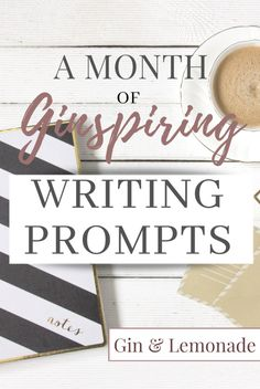 You guys know that Math isn't my thing, but I just counted backwards, and I think this is my (really our) fourth writing prompt post. They've been coined ginspiring writing prompts, and I find that Writing Ideas, Creative Writing, Writing A Book, Writing Prompts, Fiction Writing, Gin And Lemonade, Blogger Blogs, What To Read, Book Crafts