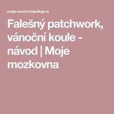 Falešný patchwork, vánoční koule - návod | Moje mozkovna